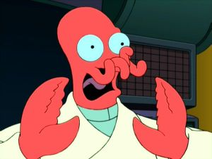 My greatest fear is becoming Zoidberg.